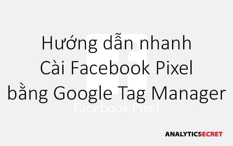 Cài Facebook Pixel bằng Google Tag Manager (1)